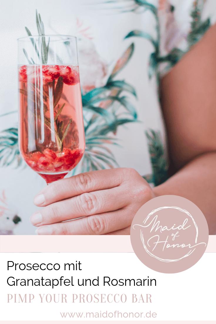 Prosecco Bar - Prosecco mit Granatapfel und Rosmarin